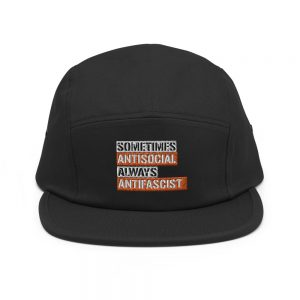 Sometimes Antisocial Always Antifascist Five Panel Cap