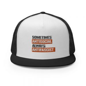 Sometimes Antisocial Always Antifascist Trucker Cap