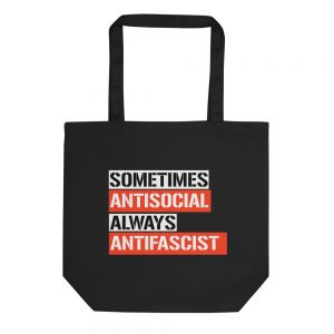 Sometimes Antisocial Always Antifascist Eco Tote Bag
