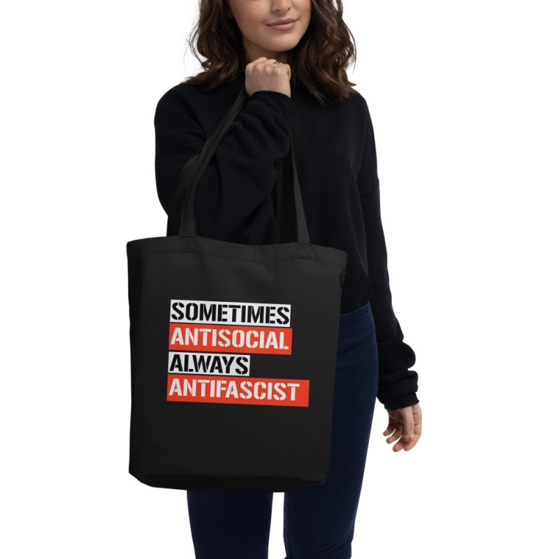 Sometimes Antisocial Always Antifascist Eco Tote Bag