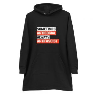 Sometimes Antisocial Always Antifascist Organic Hoodie Dress