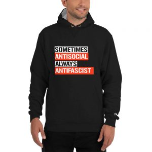 Sometimes Antisocial Always Antifascist Champion Hoodie