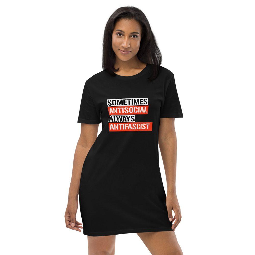 Sometimes Antisocial Always Antifascist Organic Cotton T-shirt Dress