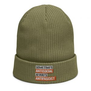 Sometimes Antisocial Always Antifascist Organic Ribbed Beanie