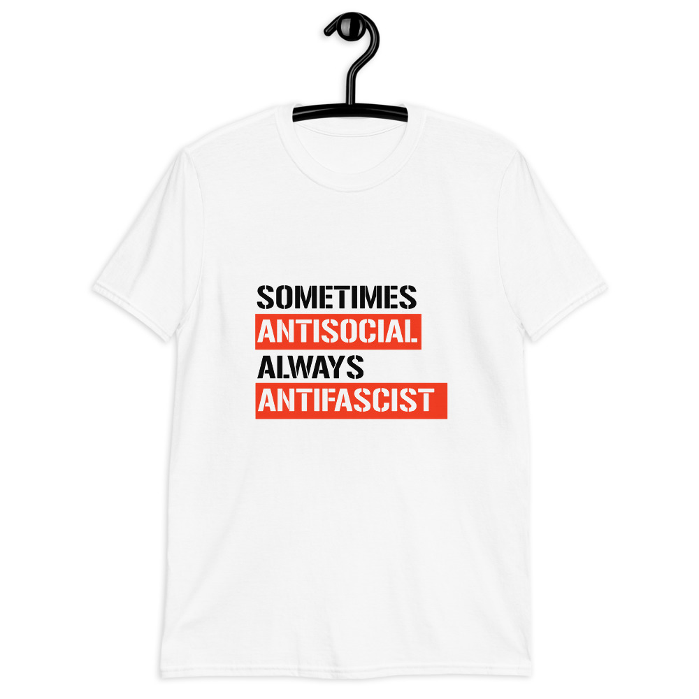 Sometimes Antisocial Always Antifascist Short-Sleeve Unisex T-Shirt