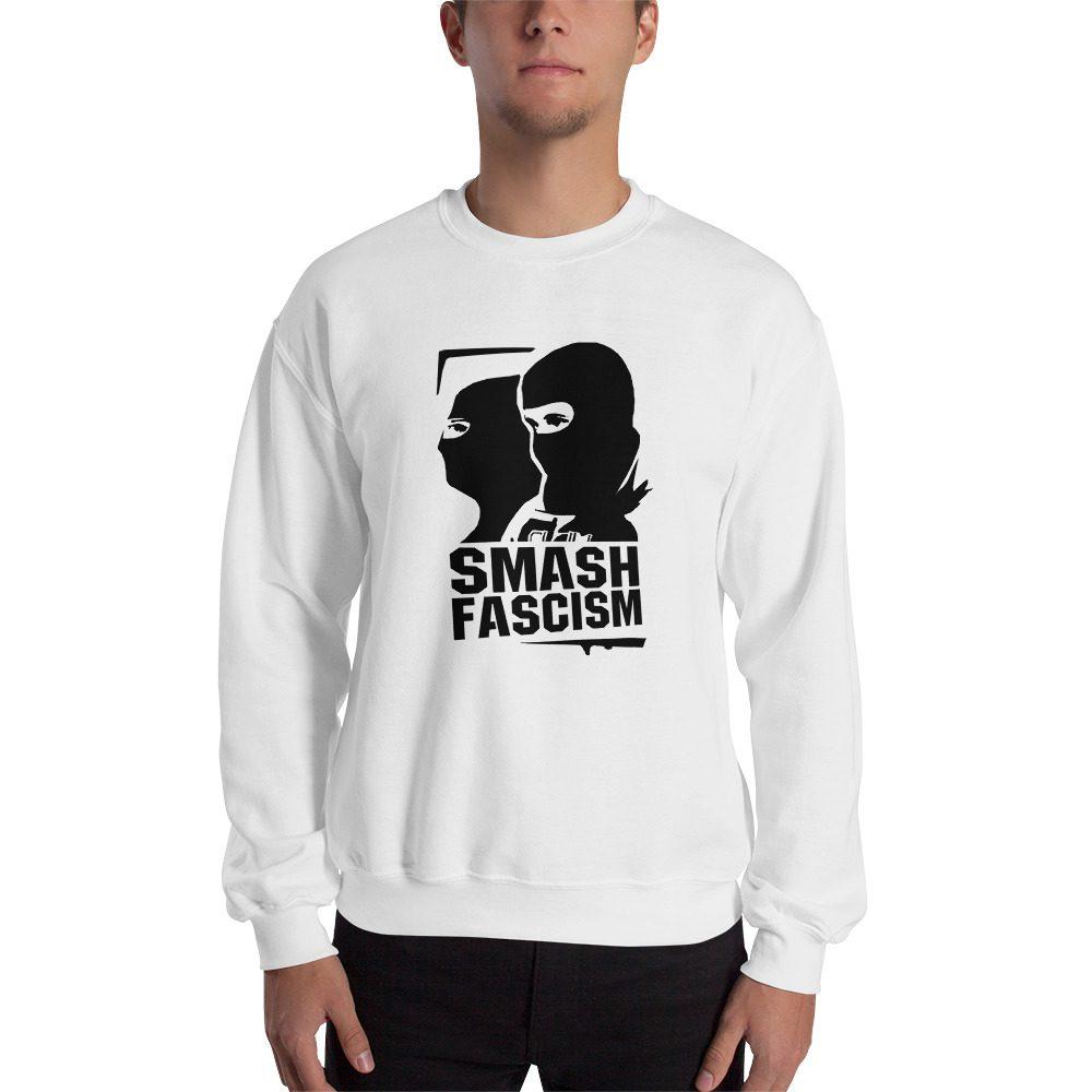 Smash Fascism Unisex Sweatshirt