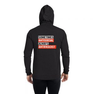 Sometimes Antisocial Always Antifascist Unisex Zip Hoodie