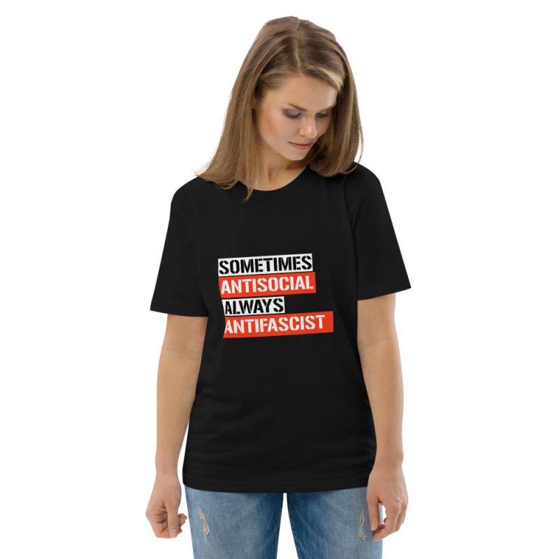 Sometimes Antisocial Always Antifascist Unisex Organic Cotton T-shirt