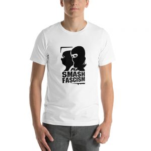 Smash Fascism Short-Sleeve Unisex T-Shirt