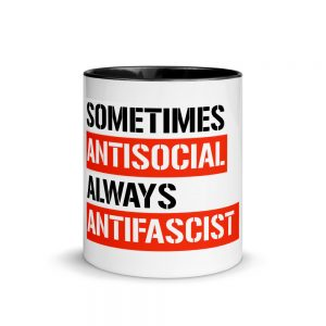 Sometimes Antisocial Always Antifascist Mug with Color Inside