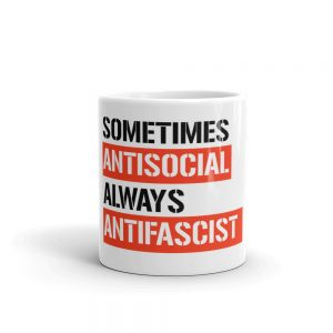 Sometimes Antisocial Always Antifascist Mug