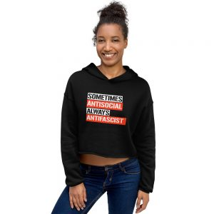 Sometimes Antisocial Always Antifascist Crop Hoodie