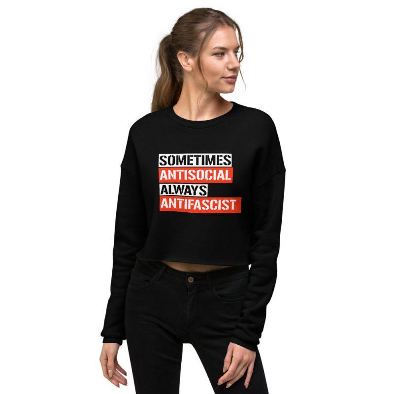 Sometimes Antisocial Always Antifascist Crop Sweatshirt