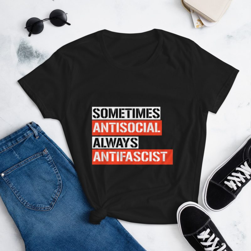 Sometimes Antisocial Always Antifascist Women's Short Sleeve T-shirt
