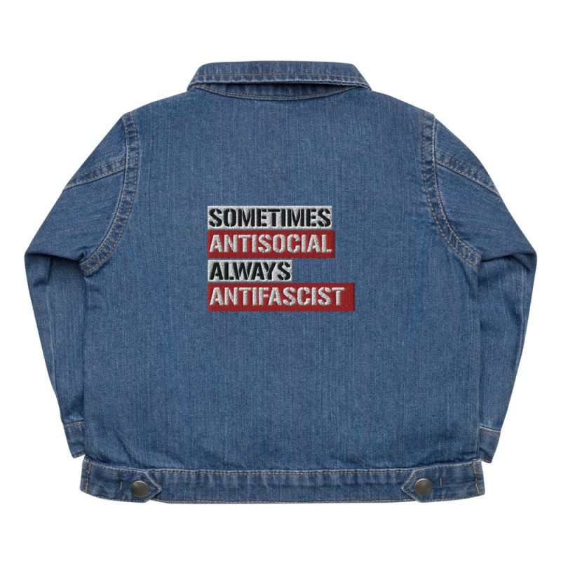 Sometimes Antisocial Always Antifascist Baby Organic Jacket