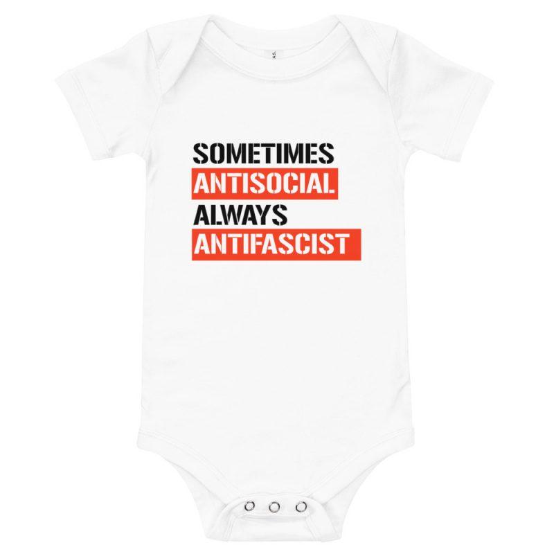 Sometimes Antisocial Always Antifascist Baby One Piece