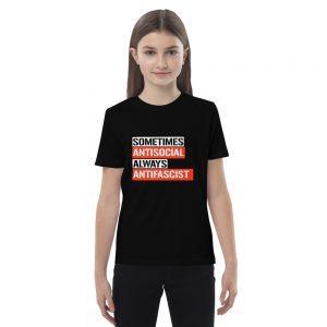 Sometimes Antisocial Always Antifascist Organic Cotton Kids T-shirt