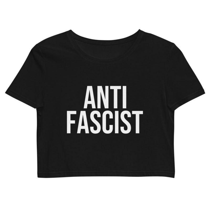 Anti-Fascist Organic Crop Top
