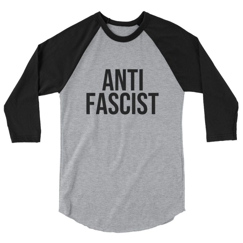 Anti-Fascist 3/4 Sleeve Raglan Shirt